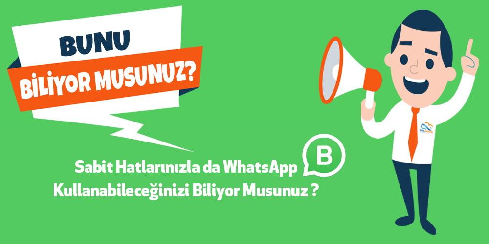 Sabit Hatlarınızla da WhatsApp Kullanabileceğinizi Biliyor Musunuz ?