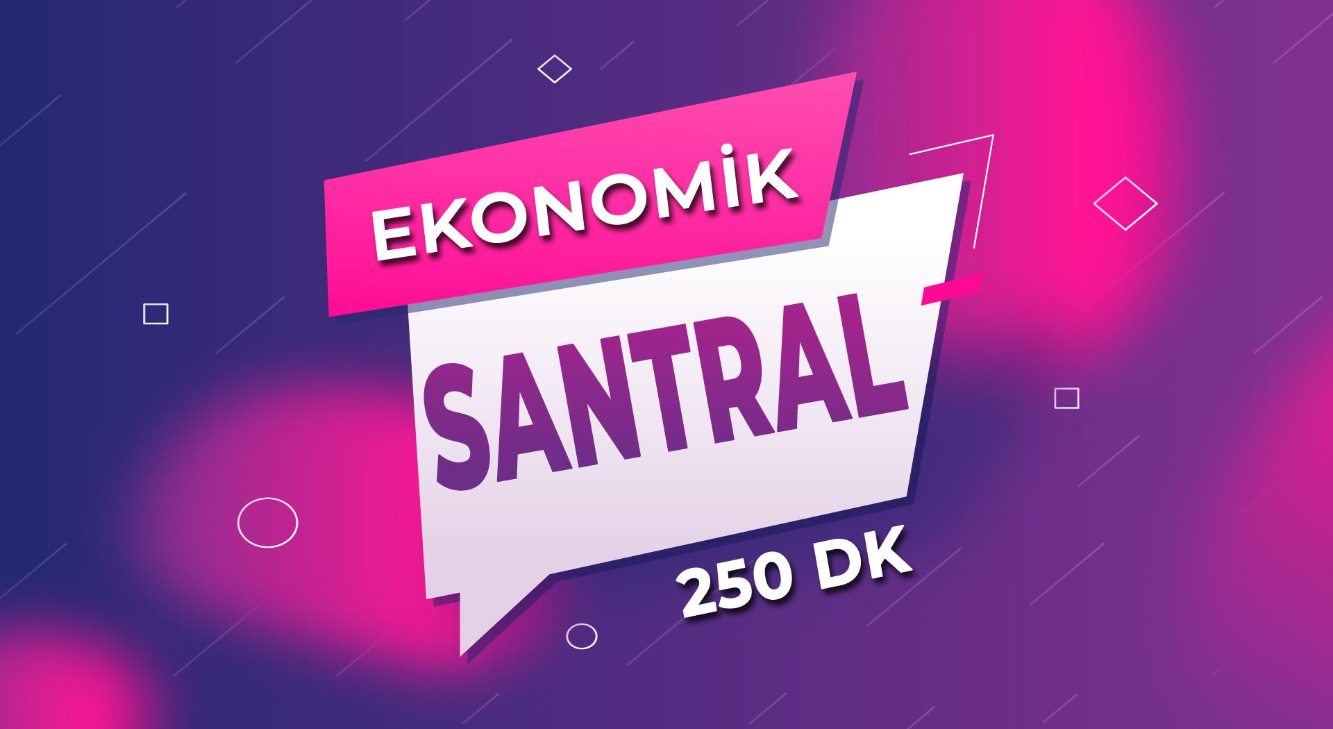 Ekonomik Santral + Her Yöne 250 DK