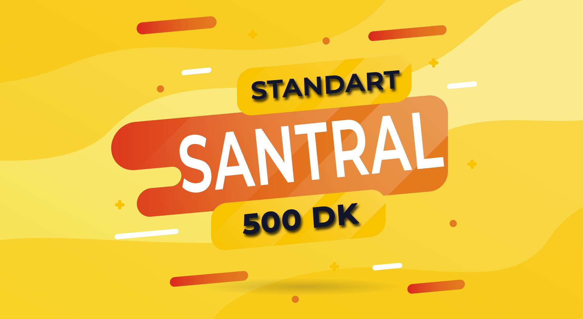 Standart Santral + Her Yöne 500 DK